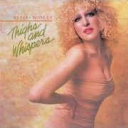 Bette Midler, 'Thighs and Whispers'