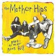 The Mother Hips, 'Part-Timer Goes Full'