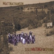 Matt Nathanson, 'Still Waiting for Spring'