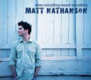 Matt Nathanson, 'When Everything Meant Everything'