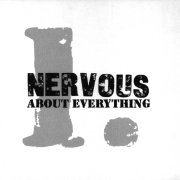 Nervous, 'About Everything'