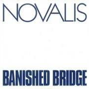 Novalis, 'Banished Bridge'