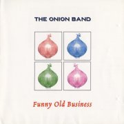 Onion Band, 'Funny Old Business'