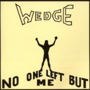 Orange Wedge, 'No One Left But Me'