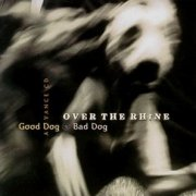 Over the Rhine, 'Good Dog Bad Dog'