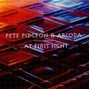 Pete Pidgeon & Arcoda, '...At First Sight'