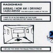 Radiohead, 'Airbag / How am I Driving?'