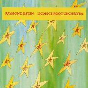 Raymond Listen, 'Licorice Root Orchestra'
