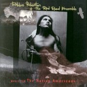 Robbie Robertson & the Red Road Ensemble, 'Music for the Native Americans'