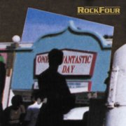 Rockfour, 'One Fantastic Day'