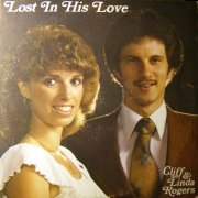Cliff & Linda Rogers, 'Lost in His Love'
