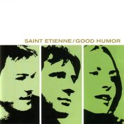 Saint Etienne, 'Good Humor'