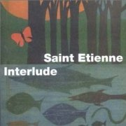 Saint Etienne, 'Interlude'