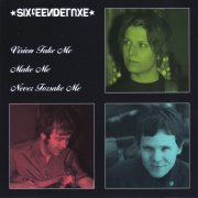Sixteen Deluxe, 'Vision Take Me Make Me Never Forsake Me'