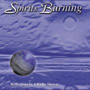 Spirits Burning, 'Reflections in a Radio Shower'