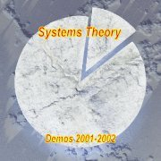 Systems Theory, 'Demos 2001-2002'