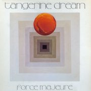 Tangerine Dream, 'Force Majeure'