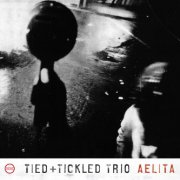 Tied + Tickled Trio, 'Aelita'