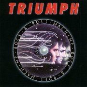 Triumph, 'Rock & Roll Machine'