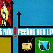Truly, 'Feeling You Up'