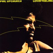 Phil Upchurch, 'Lovin' Feeling'