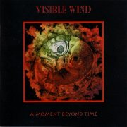 Visible Wind, 'A Moment Beyond Time'