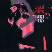 Paul Weller, 'Hung Up'
