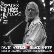 David Wrench & Black Sheep, 'Spades & Hoes & Plows'